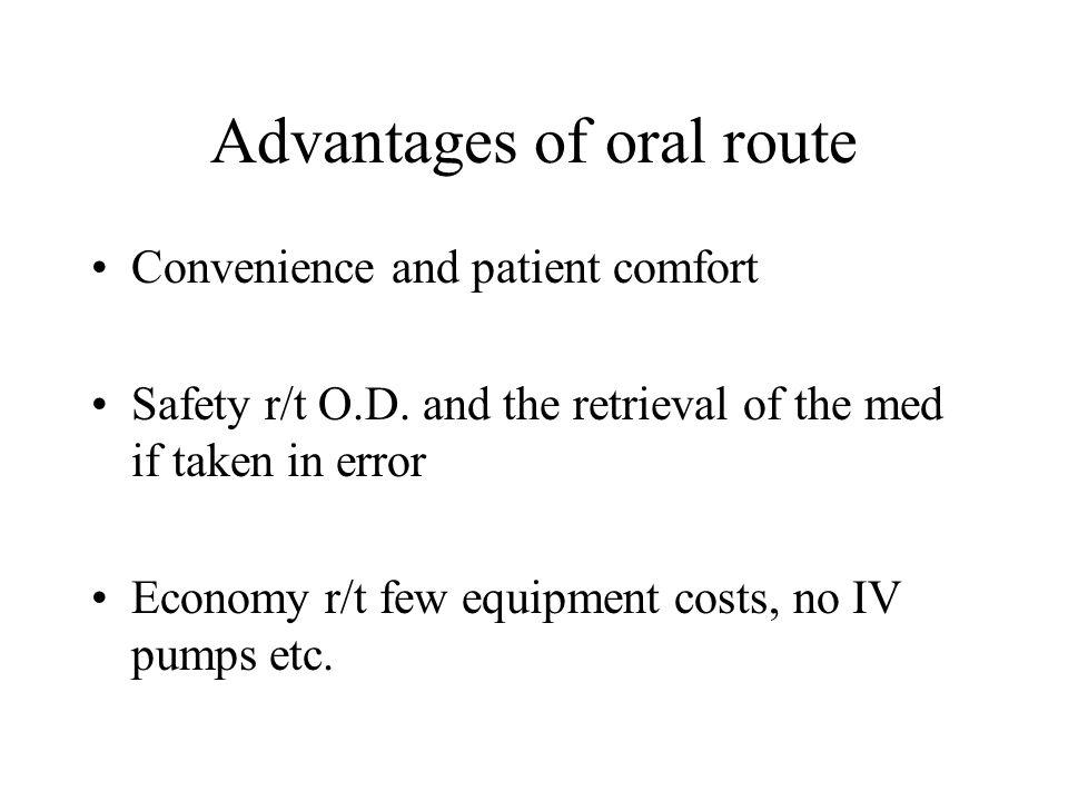 Advantages of oral route