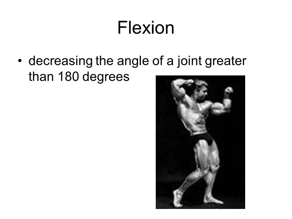 Flexion decreasing the angle of a joint greater than 180 degrees