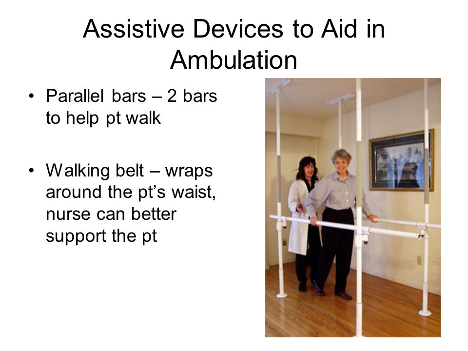 Assistive Devices to Aid in Ambulation