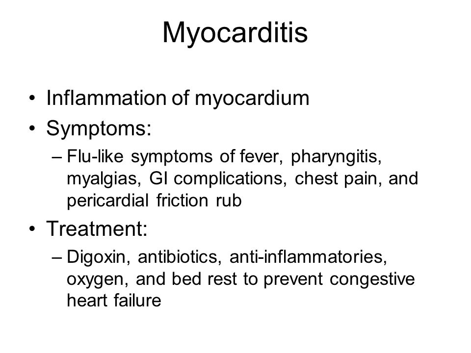 Myocarditis Inflammation of myocardium Symptoms: Treatment: