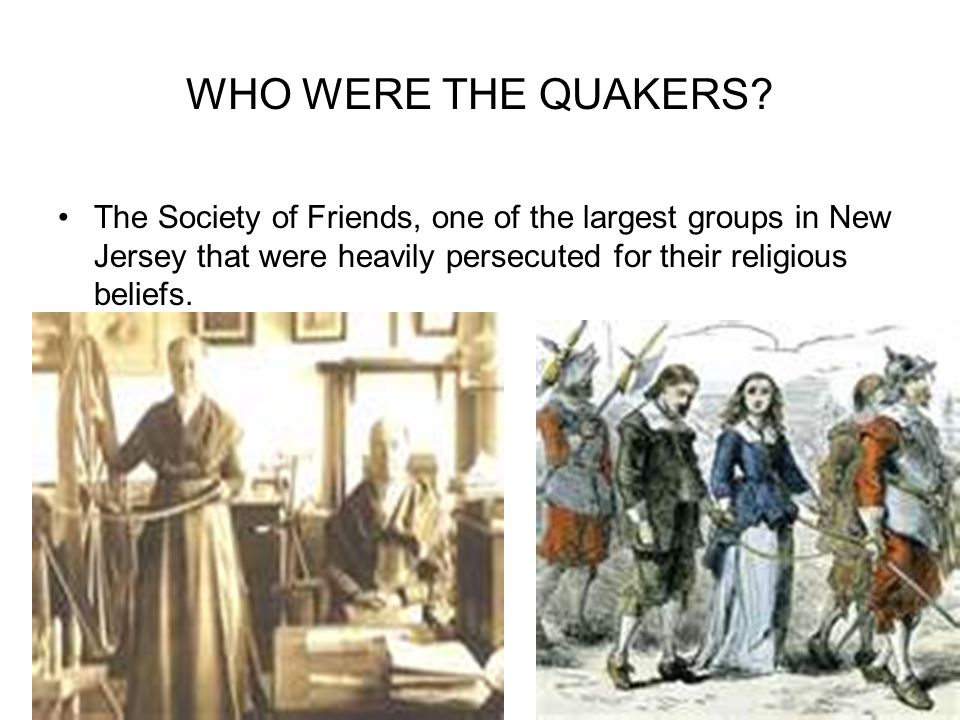 WHO WERE THE QUAKERS.