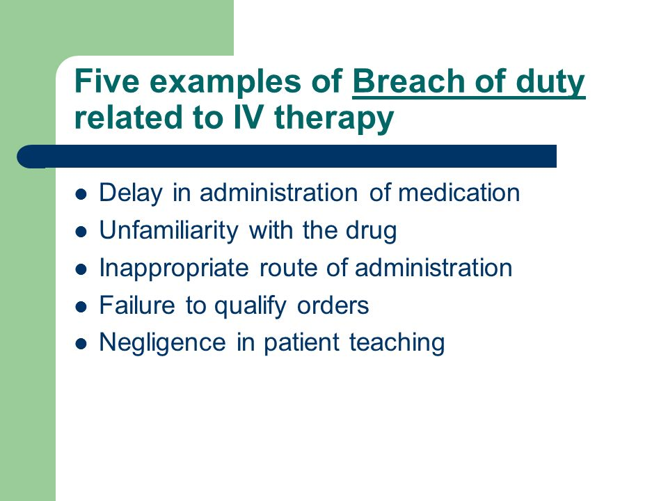 Five examples of Breach of duty related to IV therapy