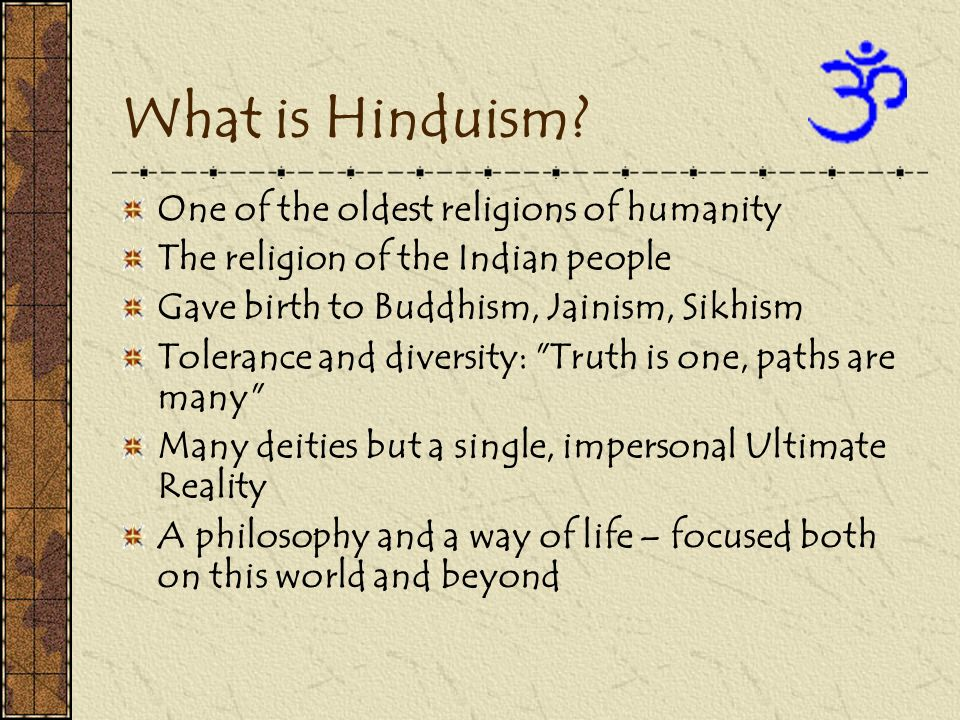 What is Hinduism One of the oldest religions of humanity