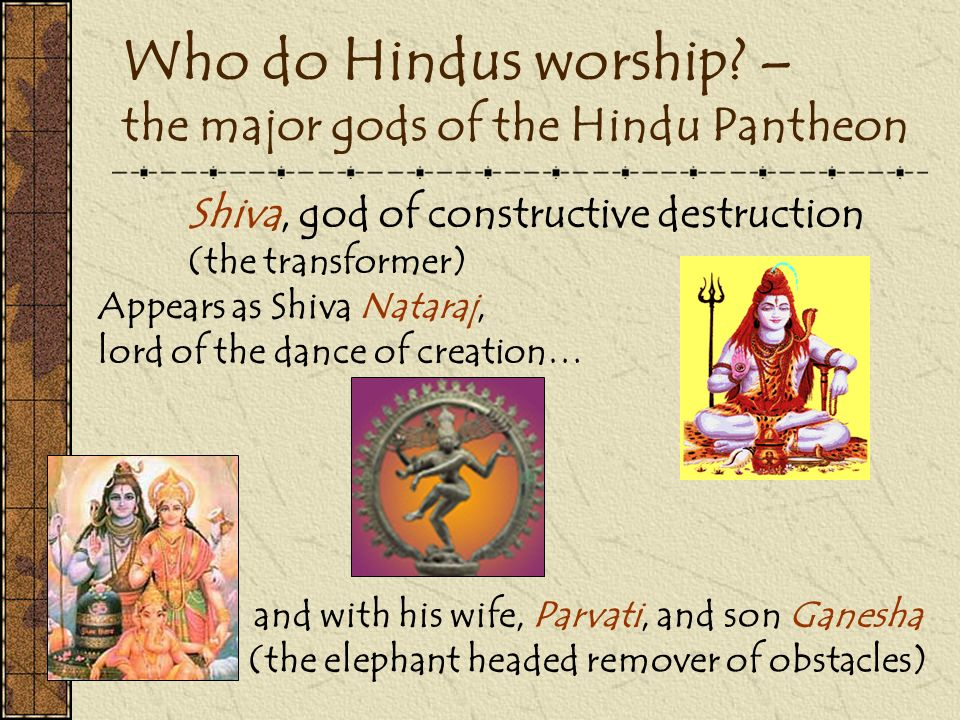Who do Hindus worship – the major gods of the Hindu Pantheon