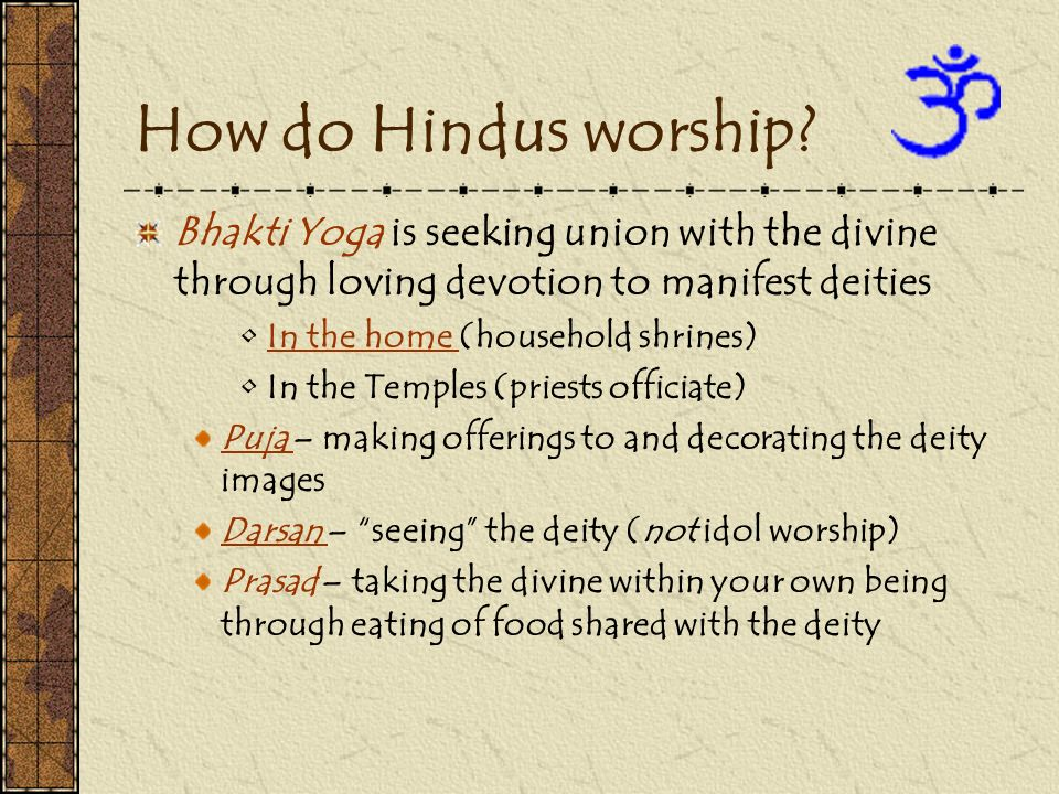 How do Hindus worship Bhakti Yoga is seeking union with the divine through loving devotion to manifest deities.