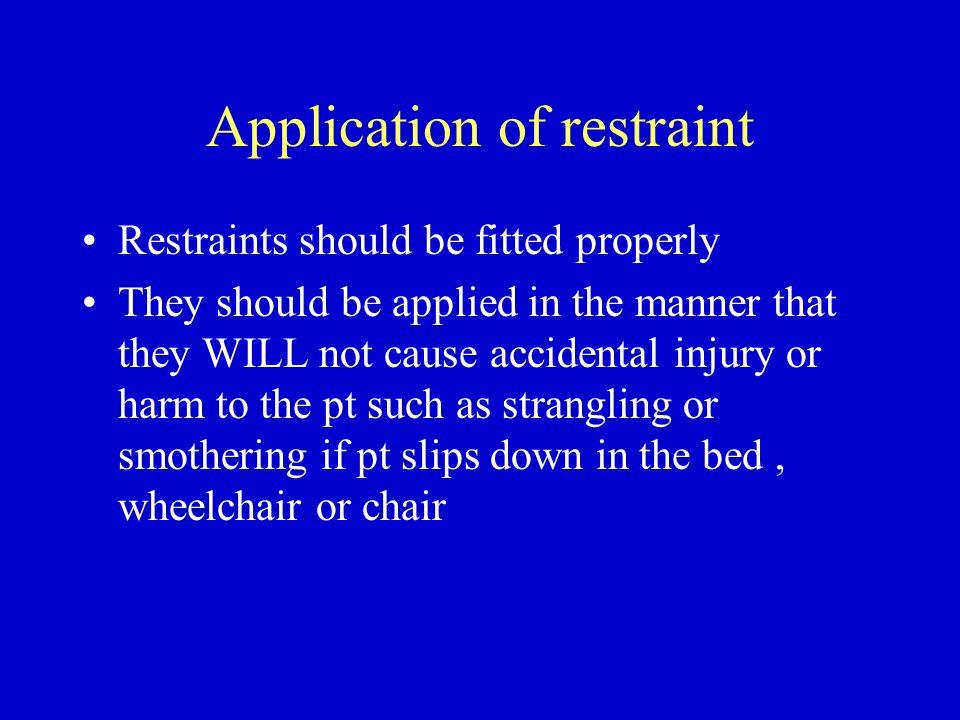 Application of restraint