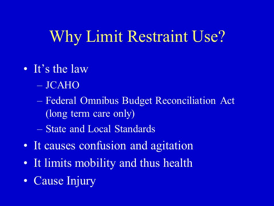 Why Limit Restraint Use