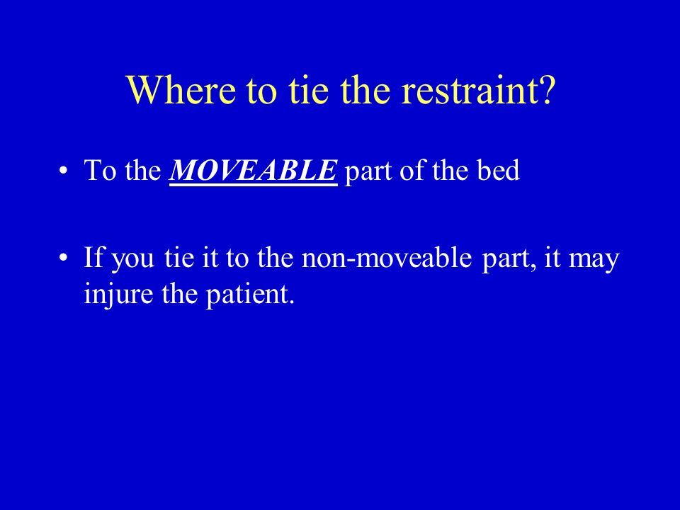 Where to tie the restraint
