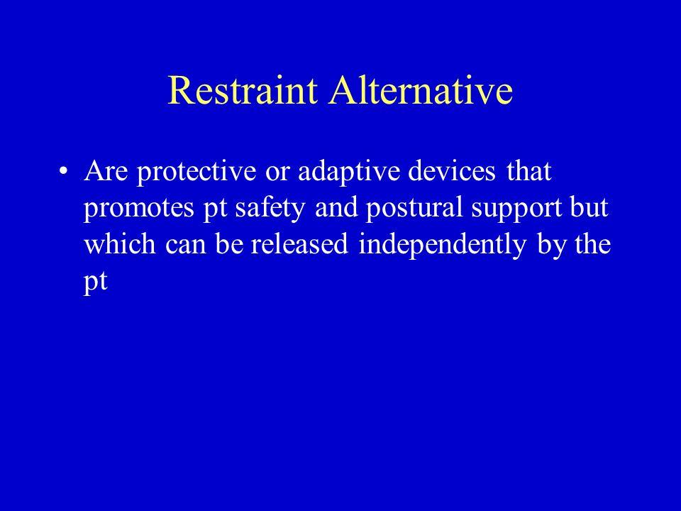 Restraint Alternative