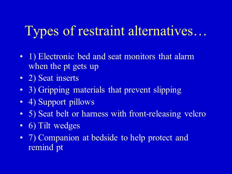 Types of restraint alternatives…