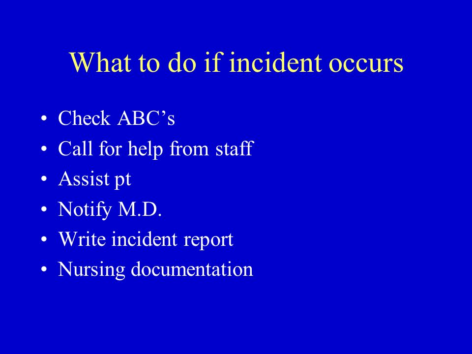 What to do if incident occurs