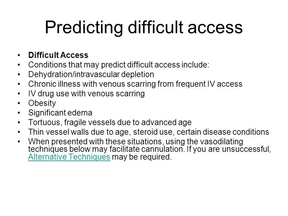 Predicting difficult access