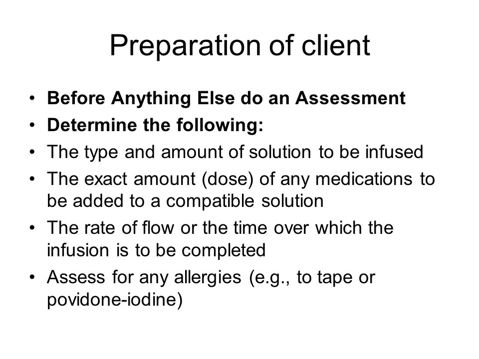Preparation of client Before Anything Else do an Assessment
