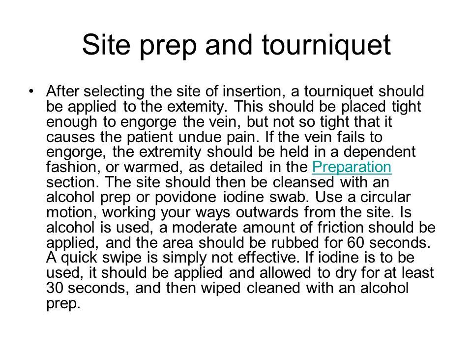Site prep and tourniquet