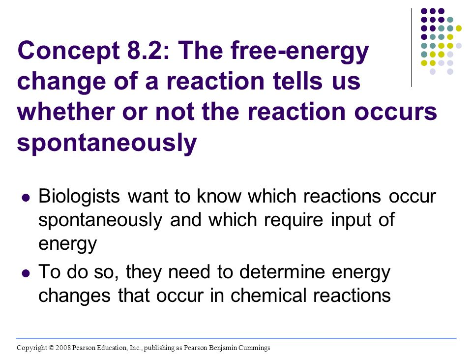 Concept 8.2: The free-energy change of a reaction tells us whether or not the reaction occurs spontaneously