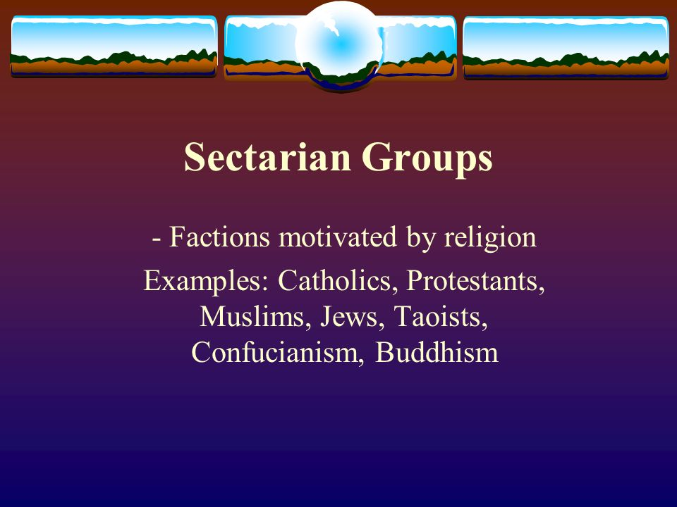- Factions motivated by religion