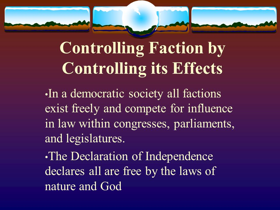 Controlling Faction by Controlling its Effects