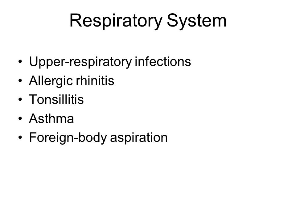 Respiratory System Upper-respiratory infections Allergic rhinitis