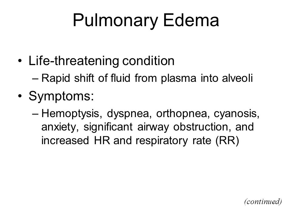 Pulmonary Edema Life-threatening condition Symptoms: