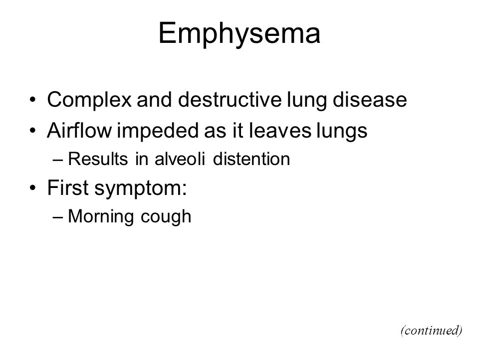 Emphysema Complex and destructive lung disease