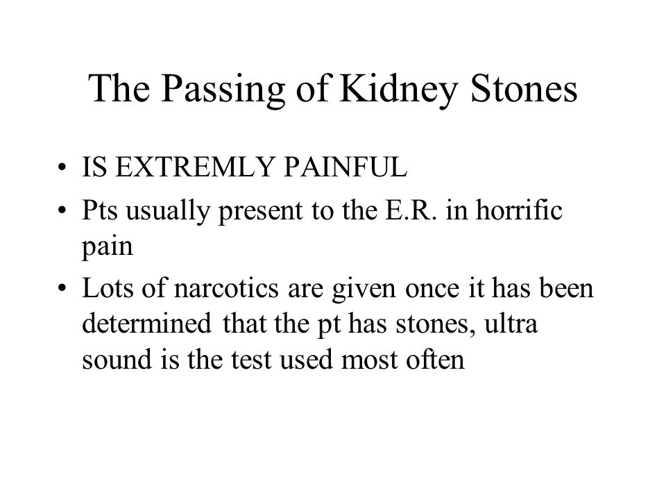 The Passing of Kidney Stones