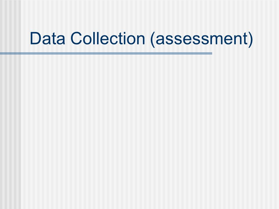 Data Collection (assessment)