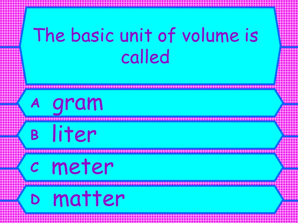 The basic unit of volume is called