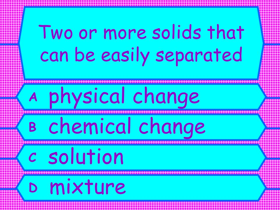Two or more solids that can be easily separated