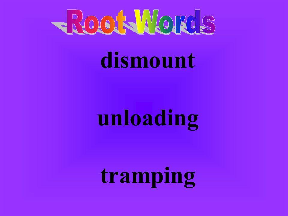 dismount unloading tramping