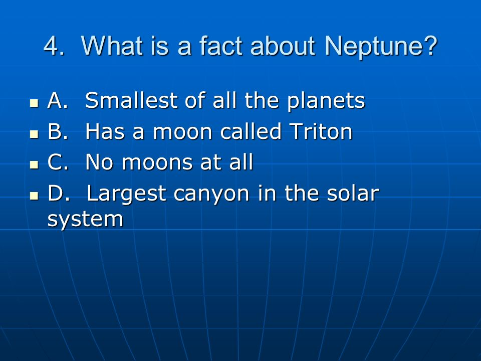4. What is a fact about Neptune