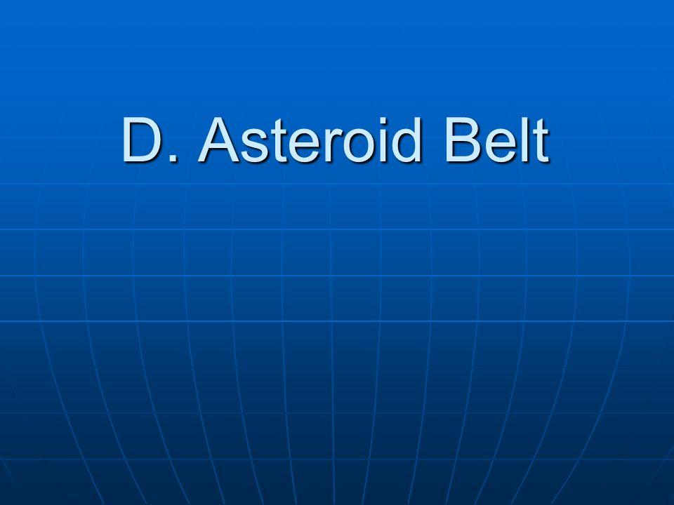 D. Asteroid Belt