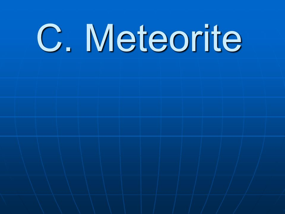 C. Meteorite