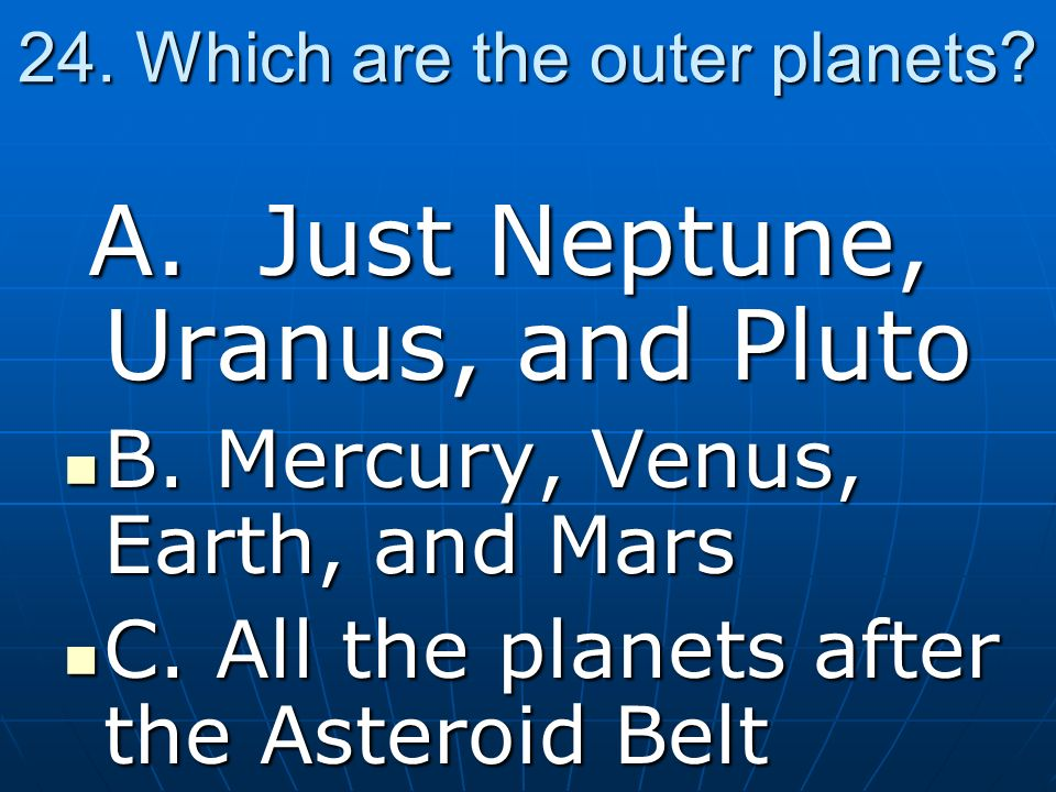 24. Which are the outer planets