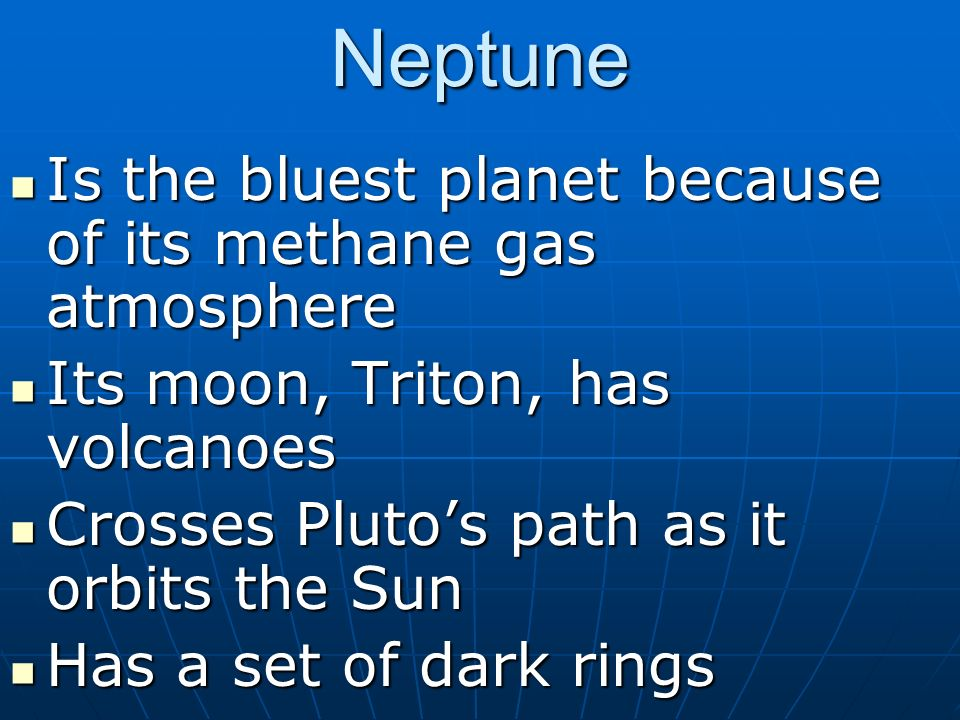 Neptune Is the bluest planet because of its methane gas atmosphere