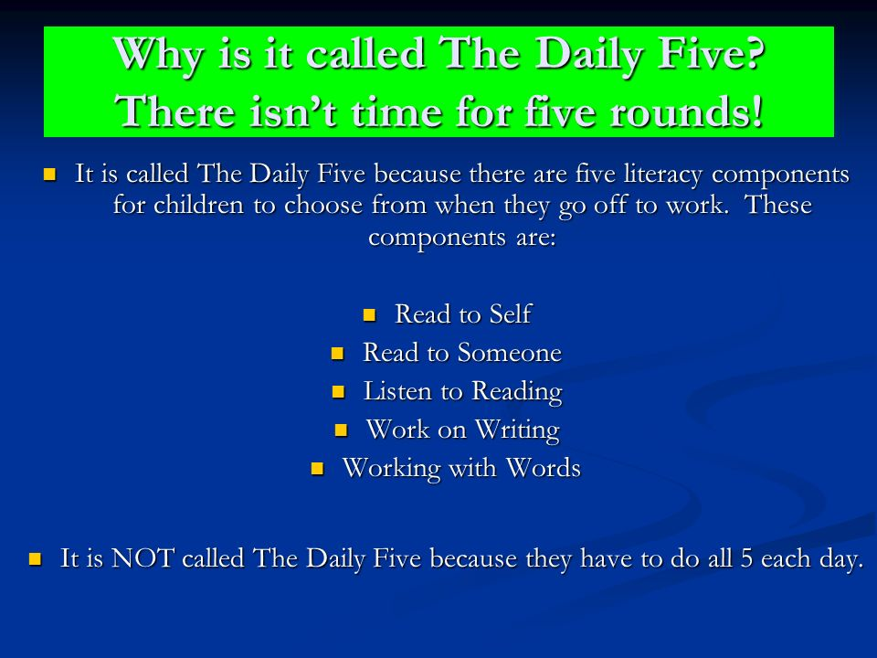 Why is it called The Daily Five There isn't time for five rounds!