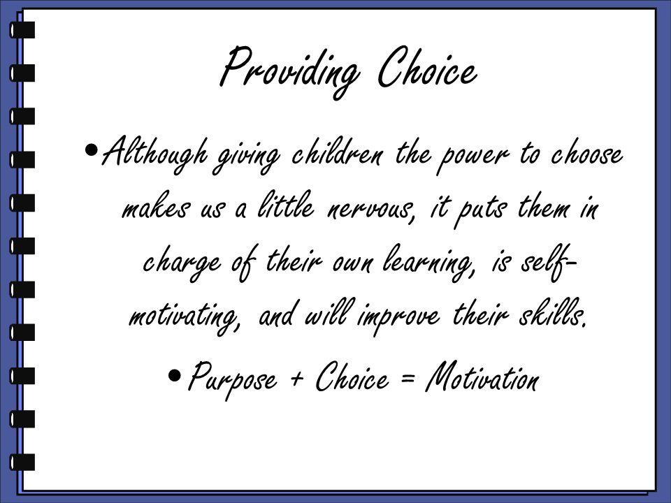 Purpose + Choice = Motivation