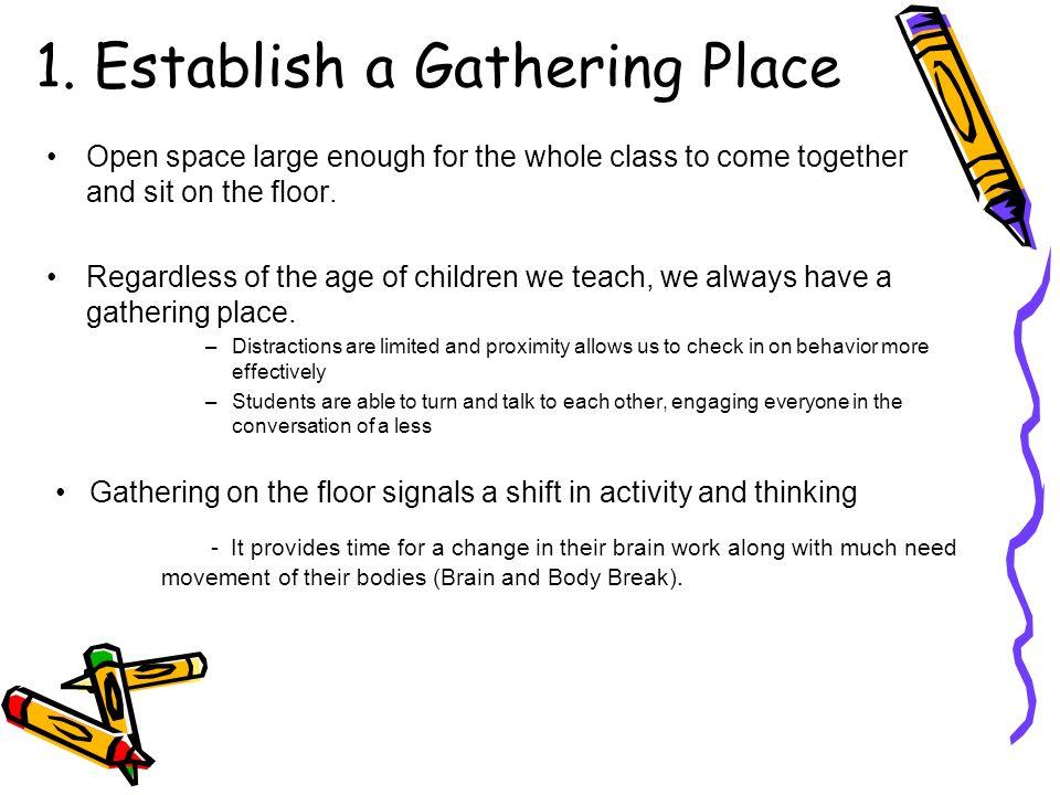 1. Establish a Gathering Place