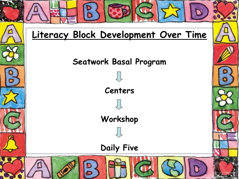 Literacy Block Development Over Time Seatwork Basal Program