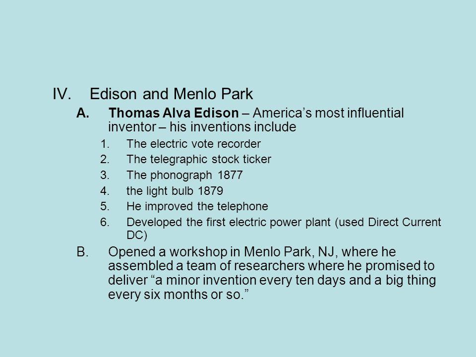 Edison and Menlo Park Thomas Alva Edison – America's most influential inventor – his inventions include.