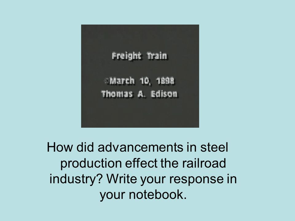 How did advancements in steel production effect the railroad industry