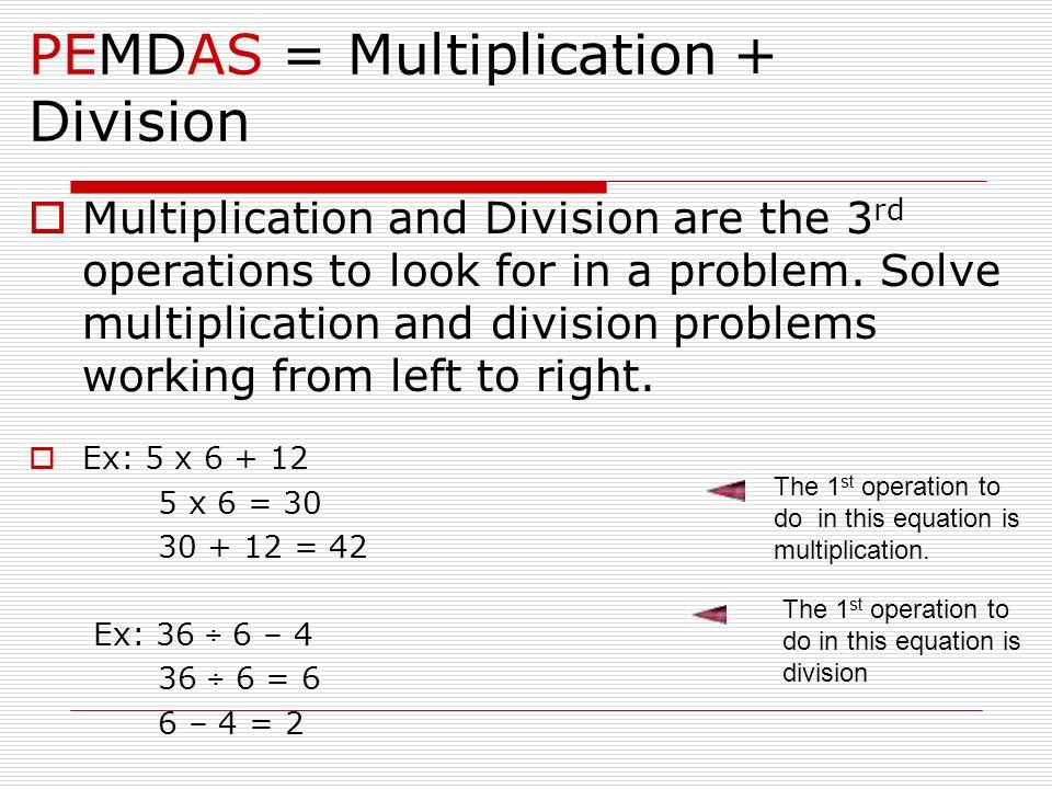 PEMDAS = Multiplication + Division
