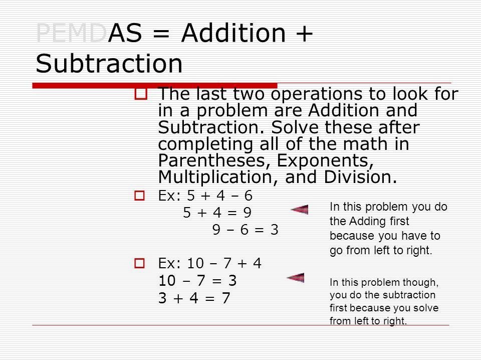 PEMDAS = Addition + Subtraction