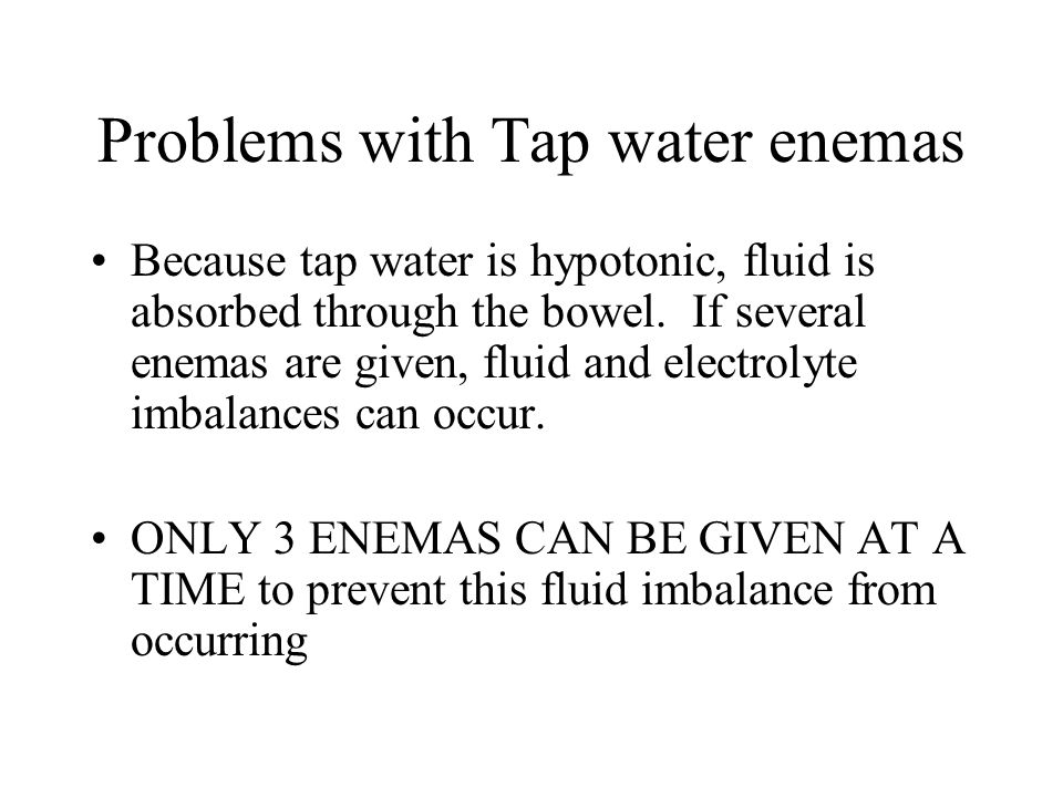 Problems with Tap water enemas