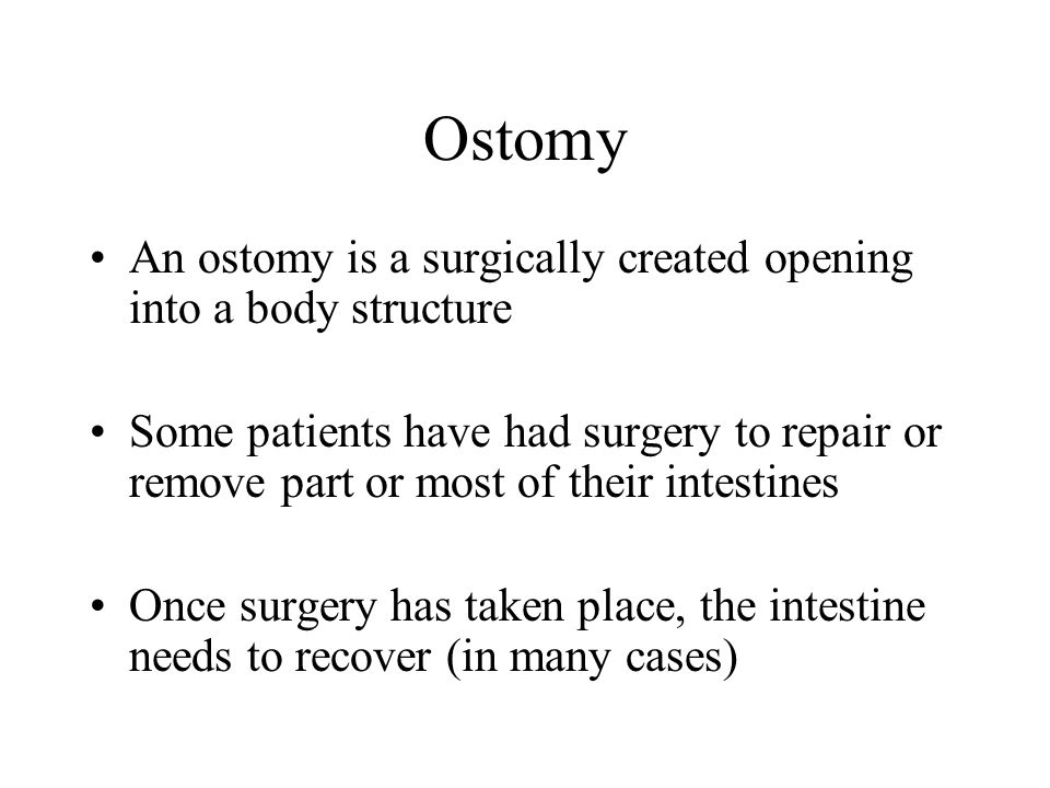 Ostomy An ostomy is a surgically created opening into a body structure
