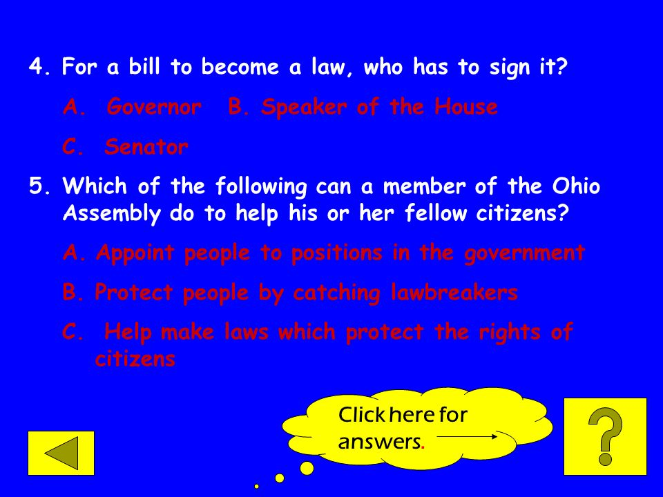 For a bill to become a law, who has to sign it