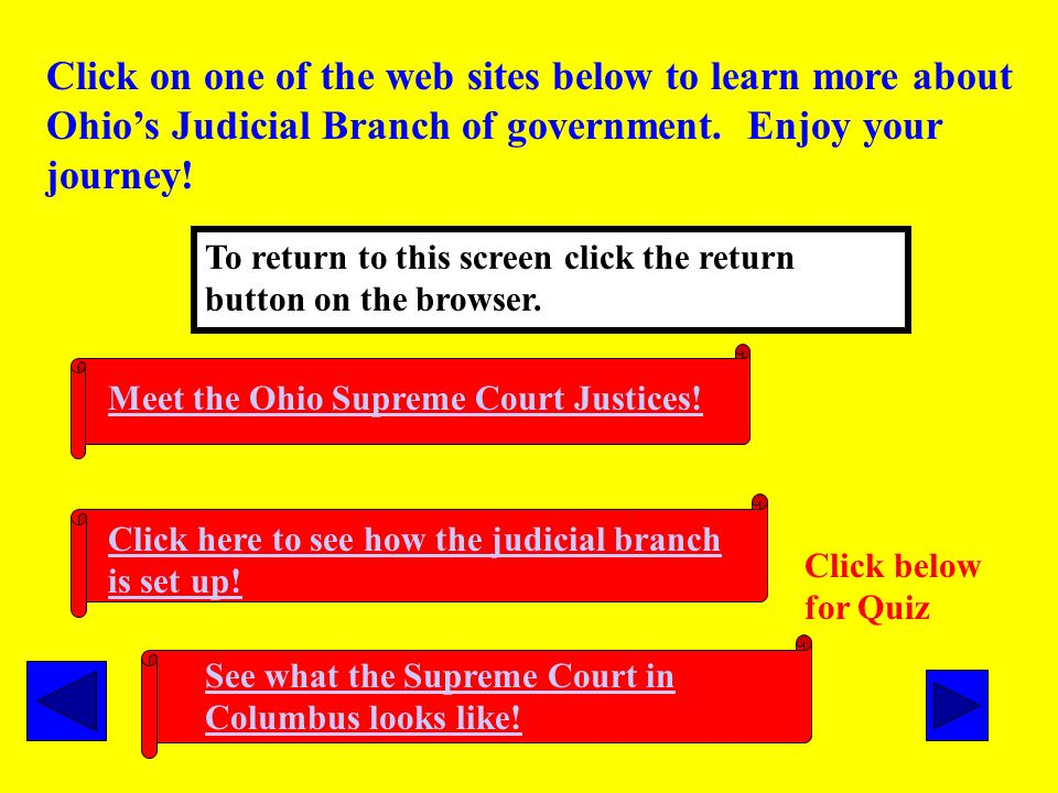 Click on one of the web sites below to learn more about Ohio's Judicial Branch of government. Enjoy your journey!