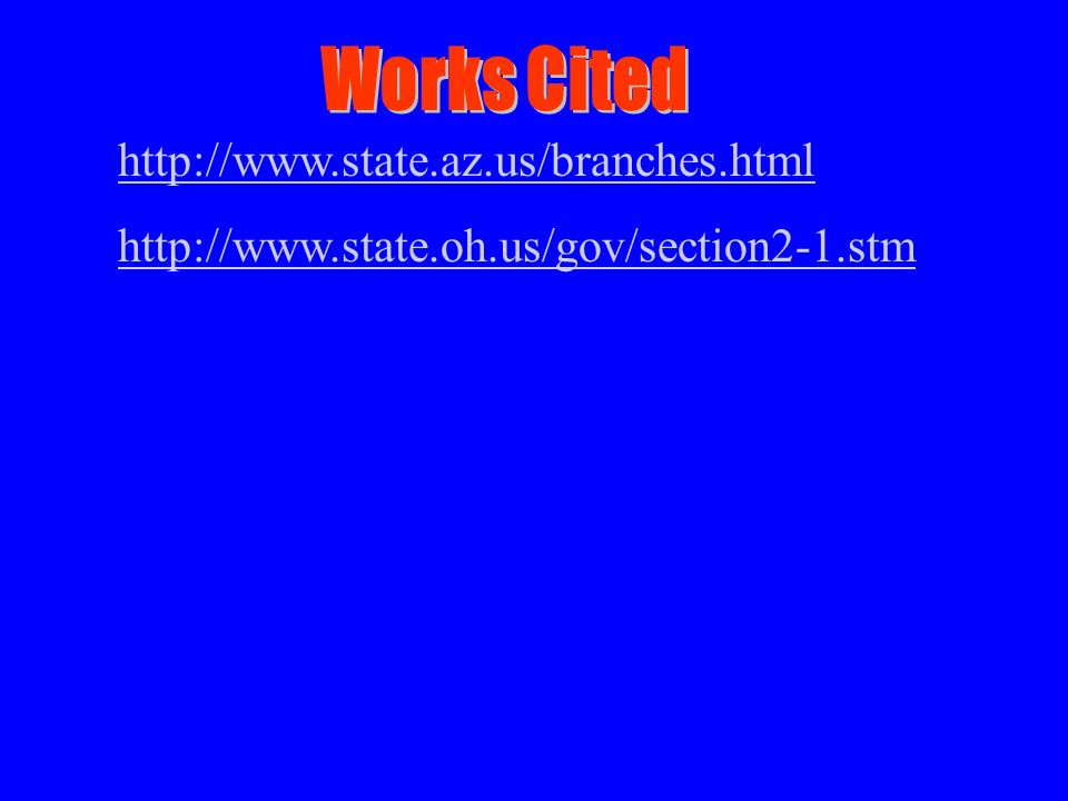 Works Cited http://www.state.az.us/branches.html