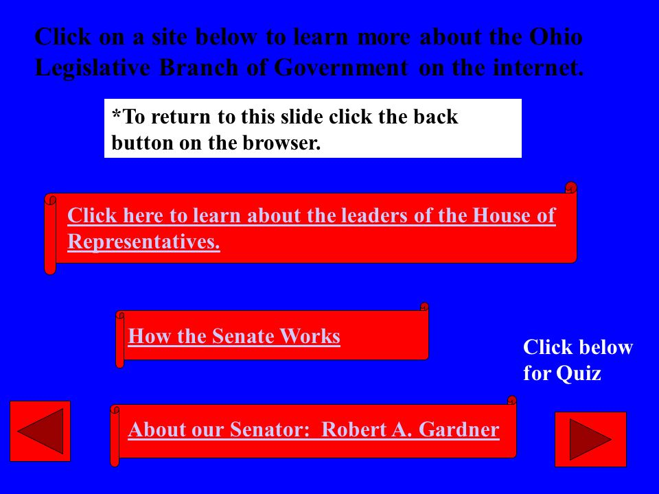 Click on a site below to learn more about the Ohio Legislative Branch of Government on the internet.
