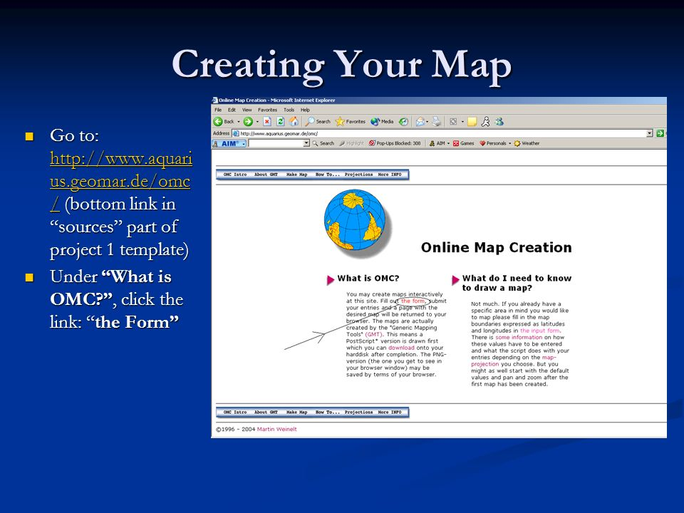 Creating Your Map Go to: http://www.aquarius.geomar.de/omc/ (bottom link in sources part of project 1 template)