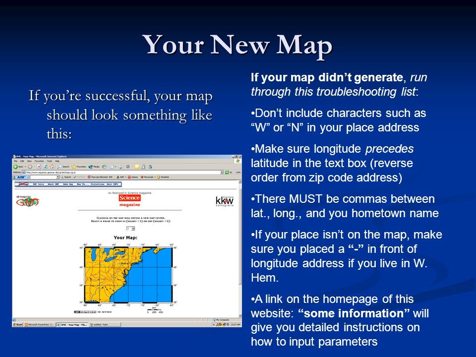 Your New Map If your map didn't generate, run through this troubleshooting list: Don't include characters such as W or N in your place address.